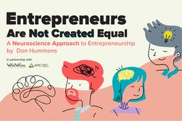 Entrepreneurs Are Not Created Equal:  A Neuroscience Approach to Entrepreneurship by  Don Hummons