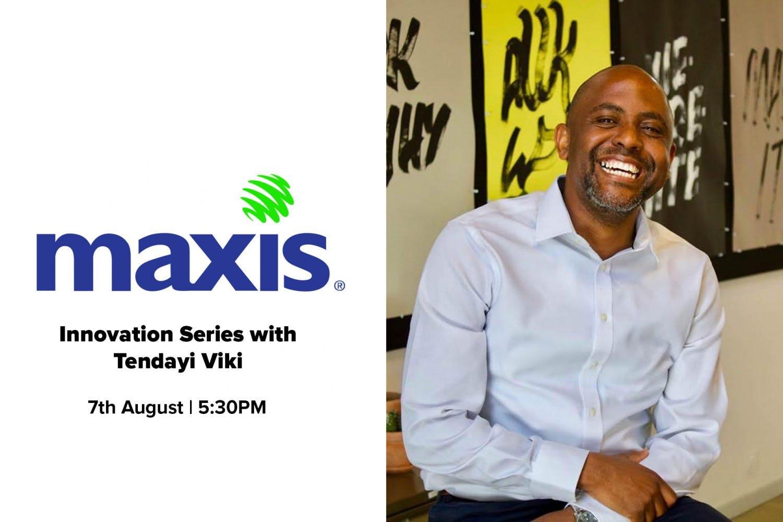 Maxis Innovation Series with Tendayi Viki