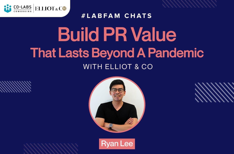 #LabFam Chats: Build PR Value That Lasts Beyond A Pandemic