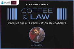 #LabFam Chats: Coffee & Law – Vaccine 101 & Is Vaccination Mandatory?