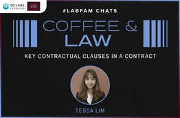 #LabFam Chats: Coffee & Law – Key Contractual Clauses In A Contract